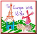 To Europe With Kids, destinations for families with kids of all ages
